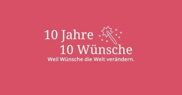 10 Jahre 10 Wünsche