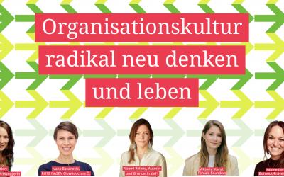 Follow-Up: Organisationskultur radikal neu denken und leben
